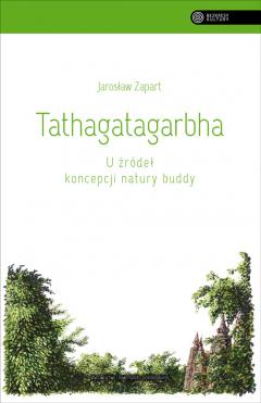 Tathagatagarbha. U źródeł koncepcji natury buddy